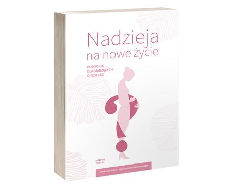"""""""Nadzieja na nowe życie"""" - poradnik"""